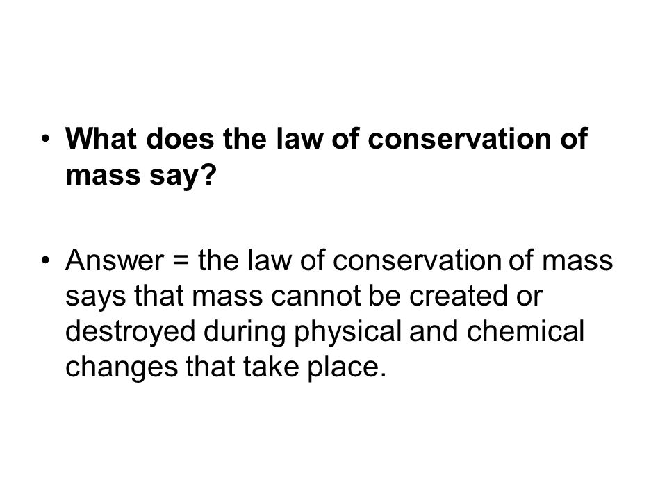 What does the law of conservation of mass say