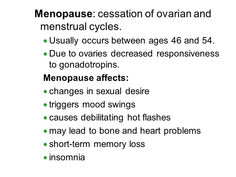 Menopause: cessation of ovarian and menstrual cycles.