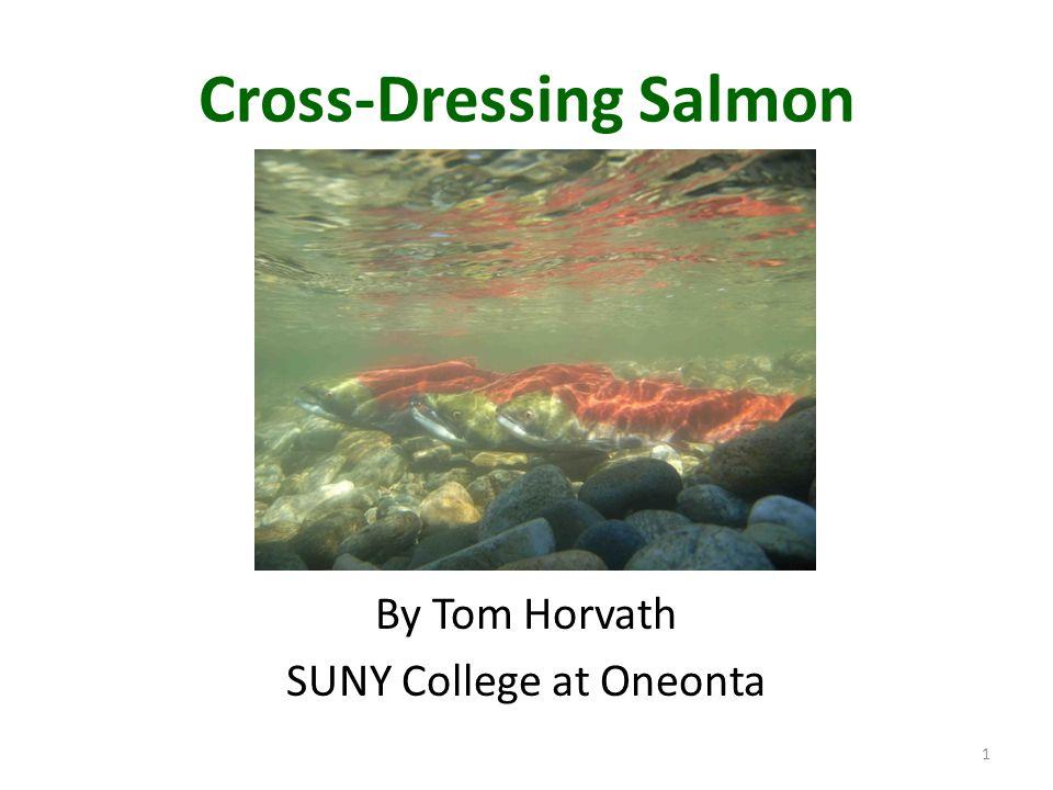 Cross-Dressing Salmon
