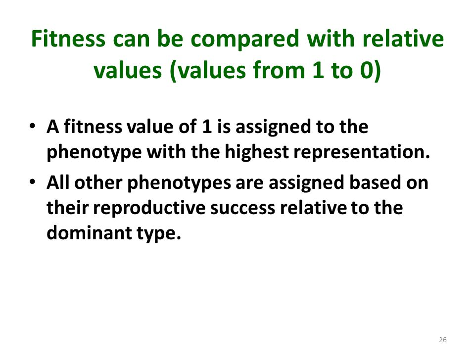 Fitness can be compared with relative values (values from 1 to 0)