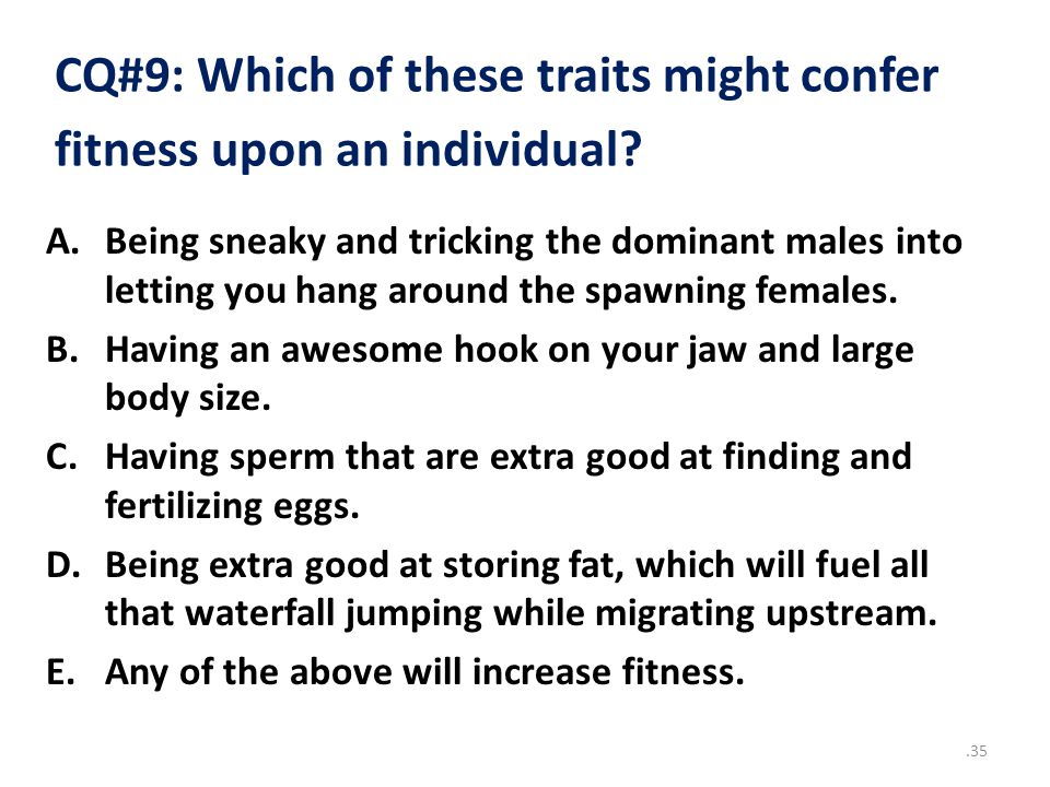 CQ#9: Which of these traits might confer fitness upon an individual