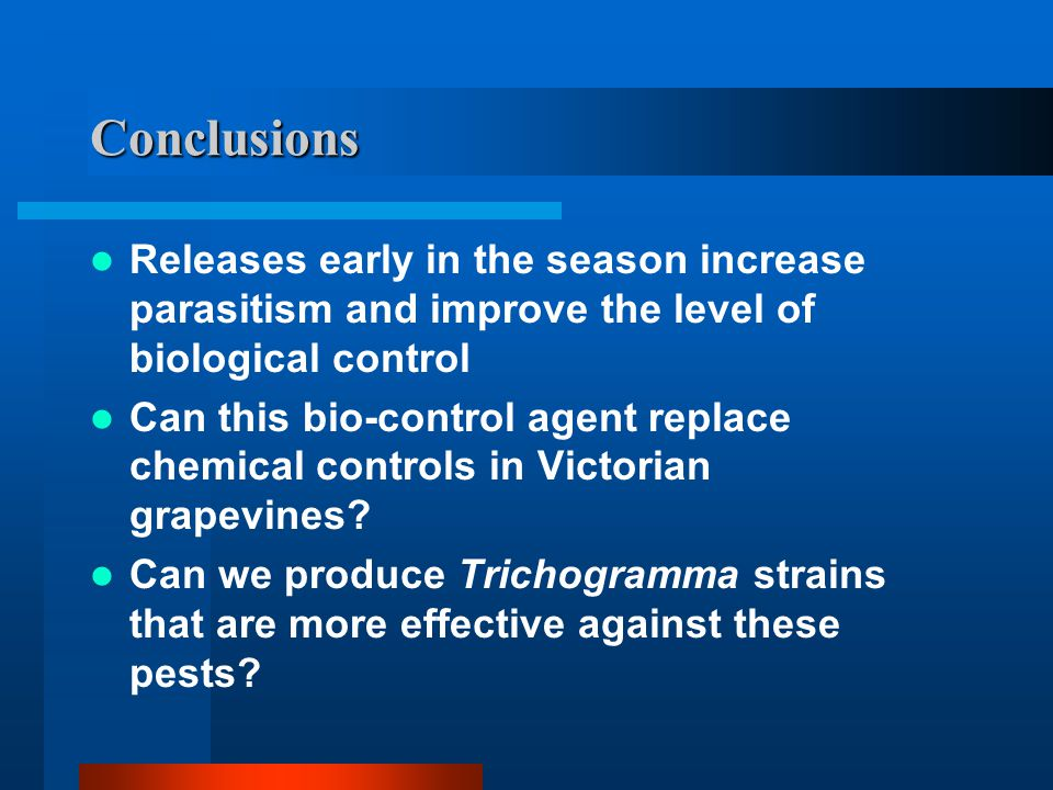 Conclusions Releases early in the season increase parasitism and improve the level of biological control.