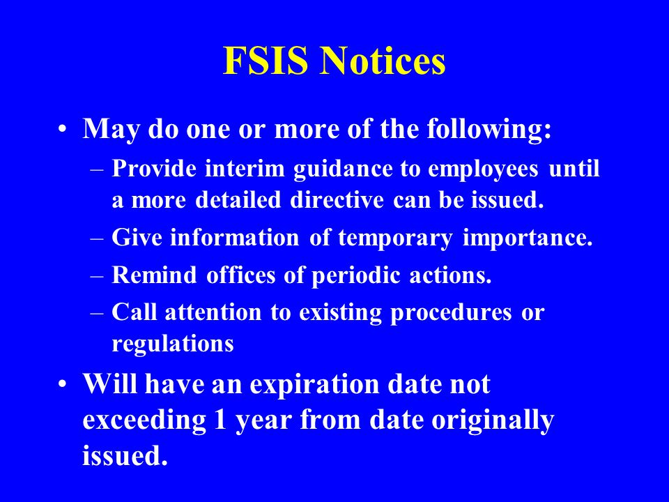 FSIS Notices May do one or more of the following: