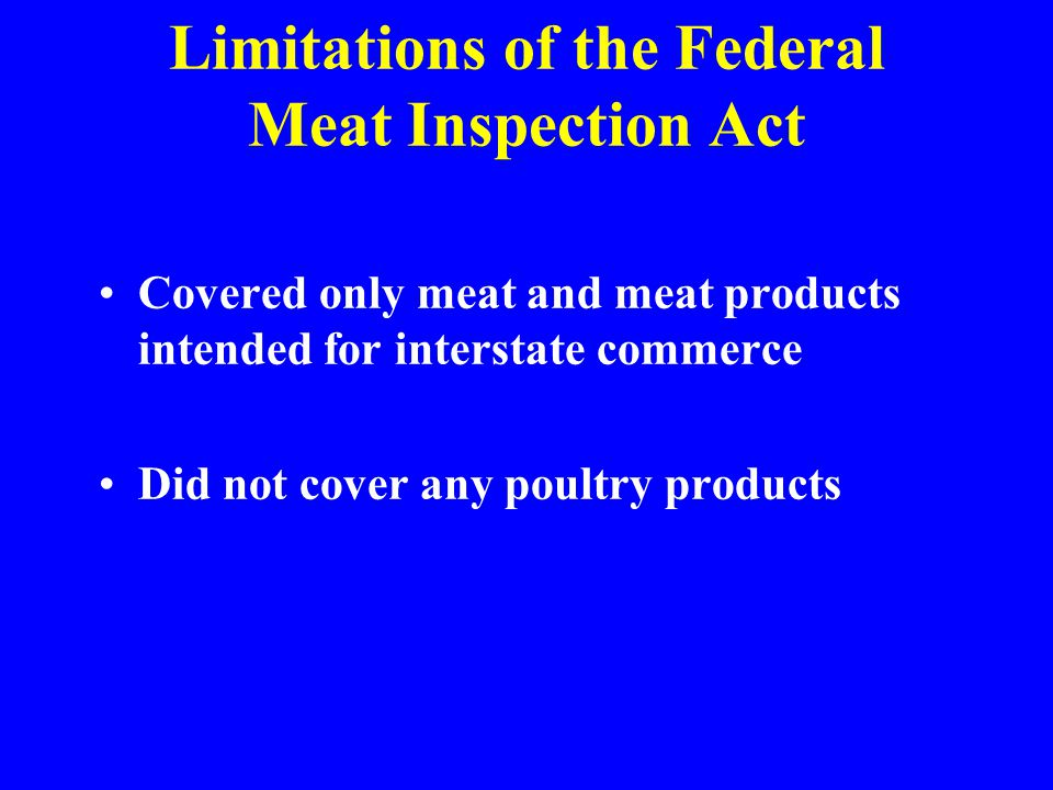 Limitations of the Federal Meat Inspection Act