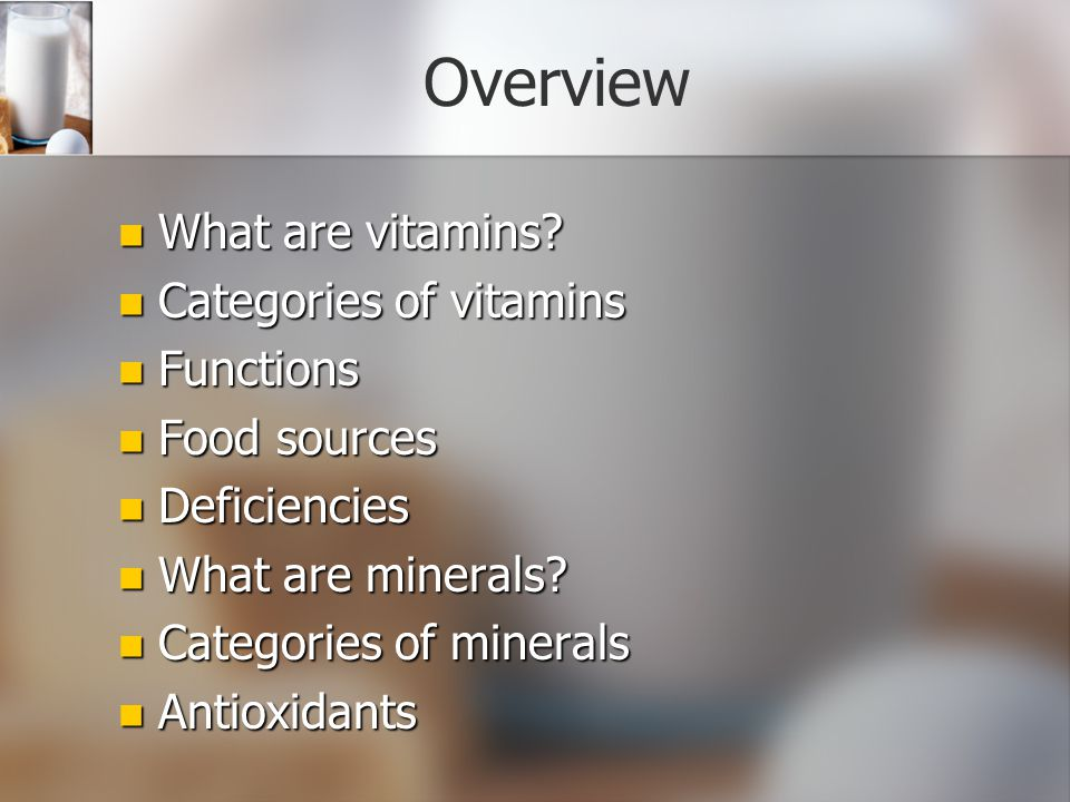Overview What are vitamins Categories of vitamins Functions