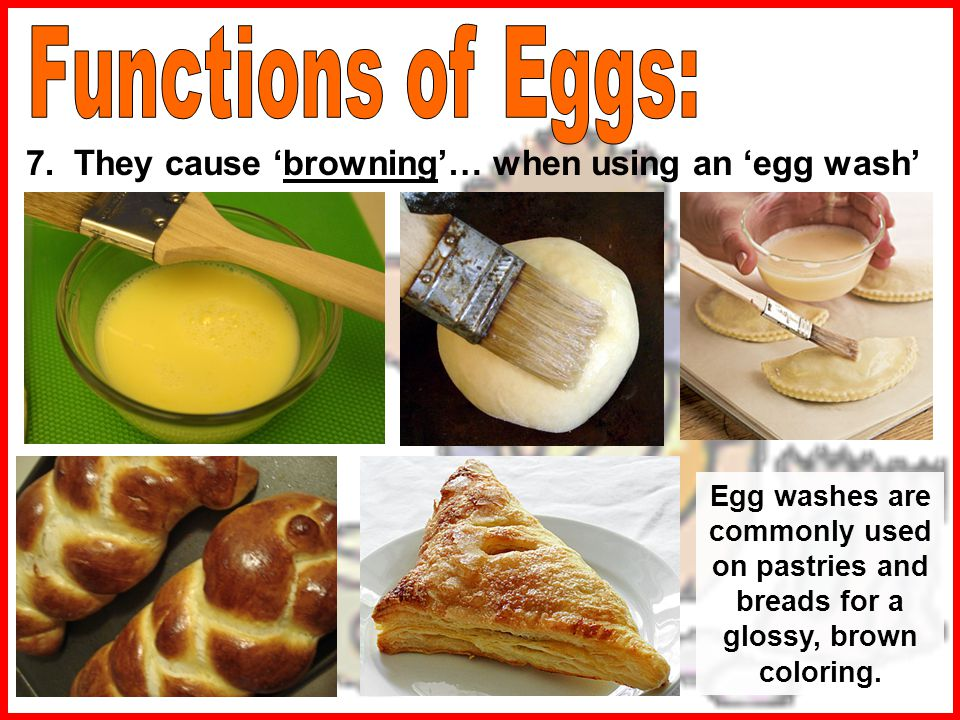 7. They cause 'browning'… when using an 'egg wash'