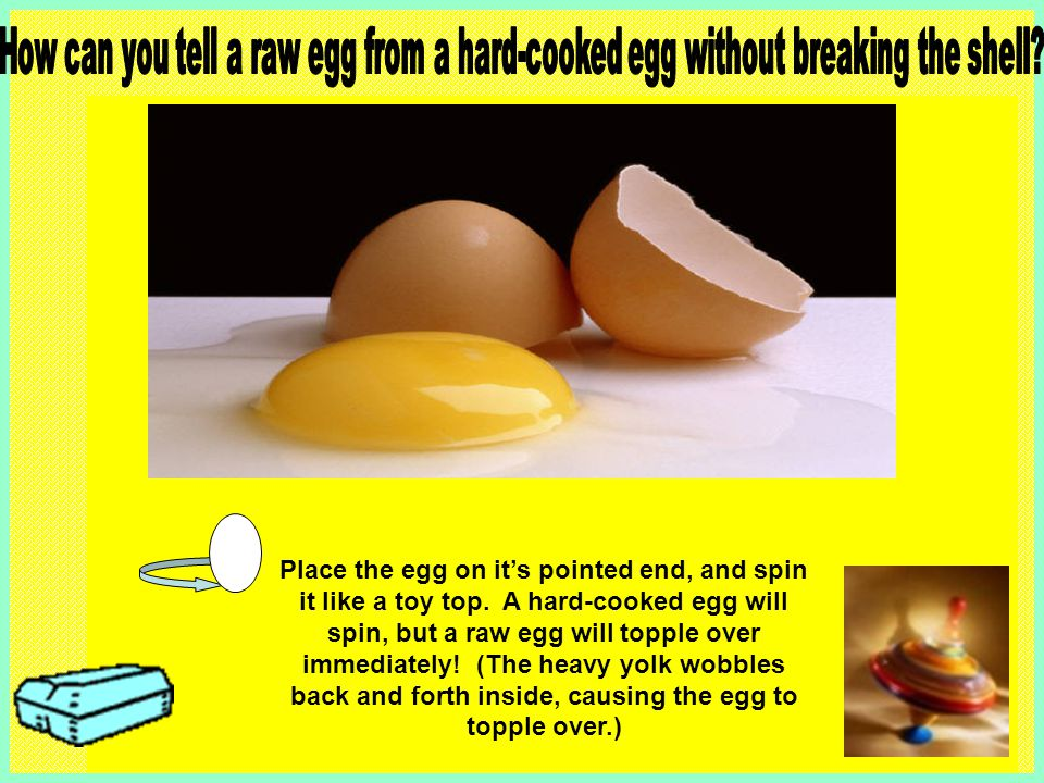 How can you tell a raw egg from a hard-cooked egg without breaking the shell