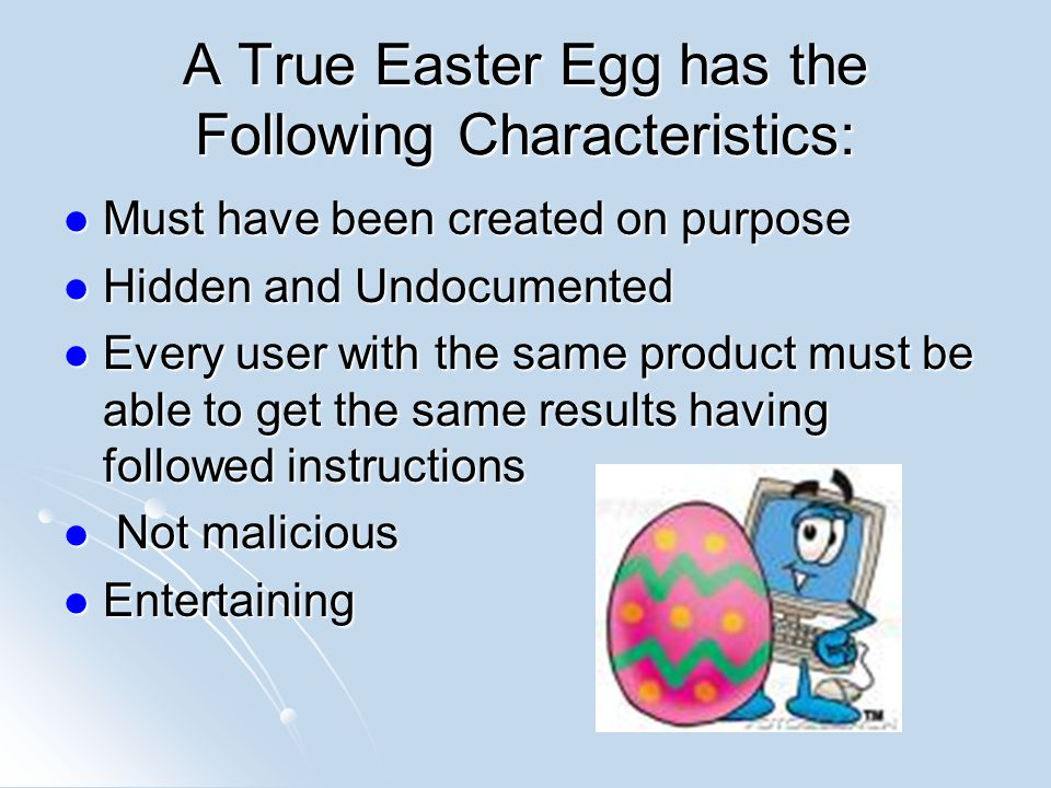 A True Easter Egg has the Following Characteristics: