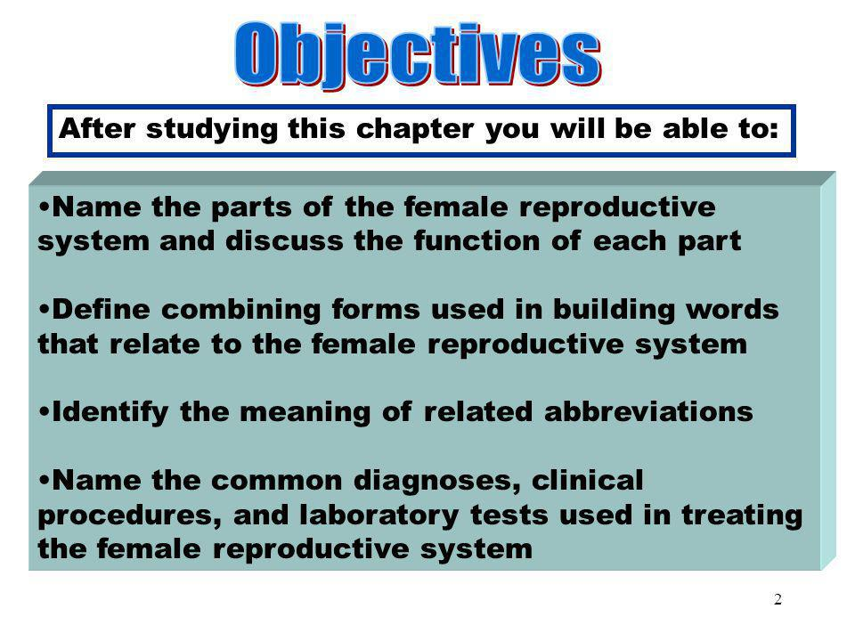 Objectives Objectives After studying this chapter you will be able to: