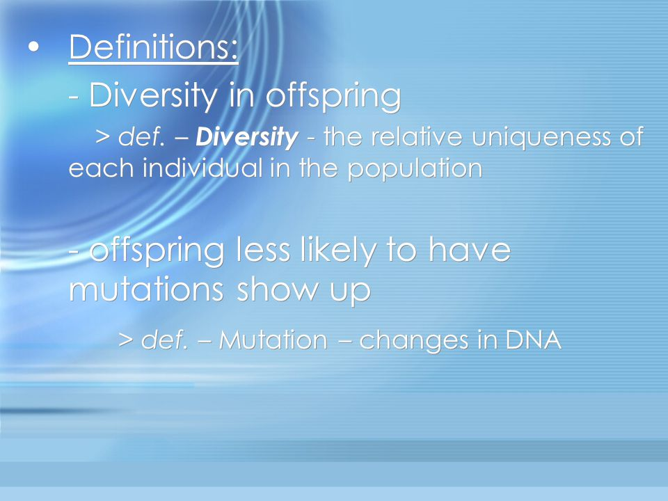 - Diversity in offspring