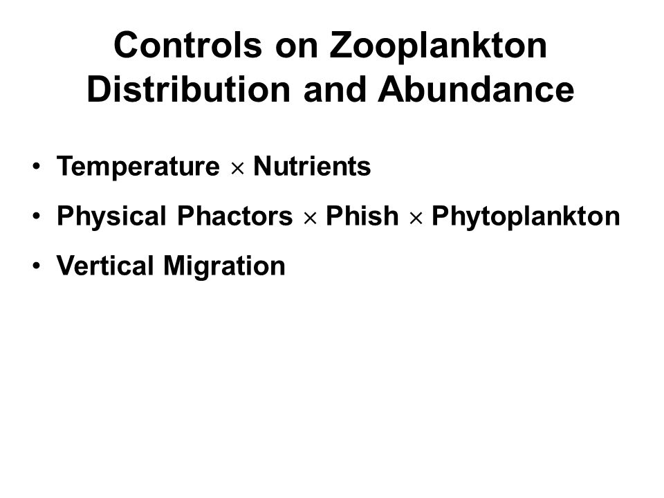 Controls on Zooplankton Distribution and Abundance