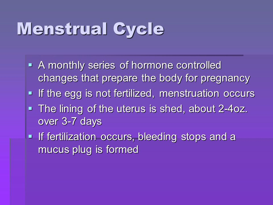 Menstrual Cycle A monthly series of hormone controlled changes that prepare the body for pregnancy.