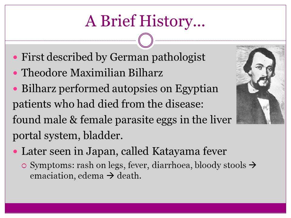 A Brief History... First described by German pathologist