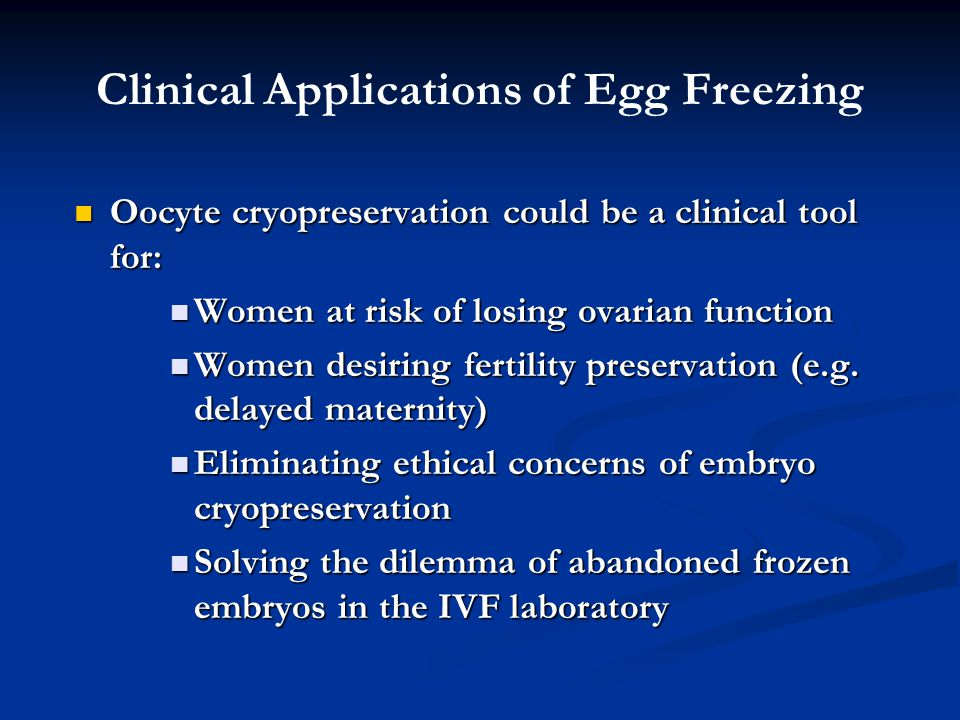 Clinical Applications of Egg Freezing