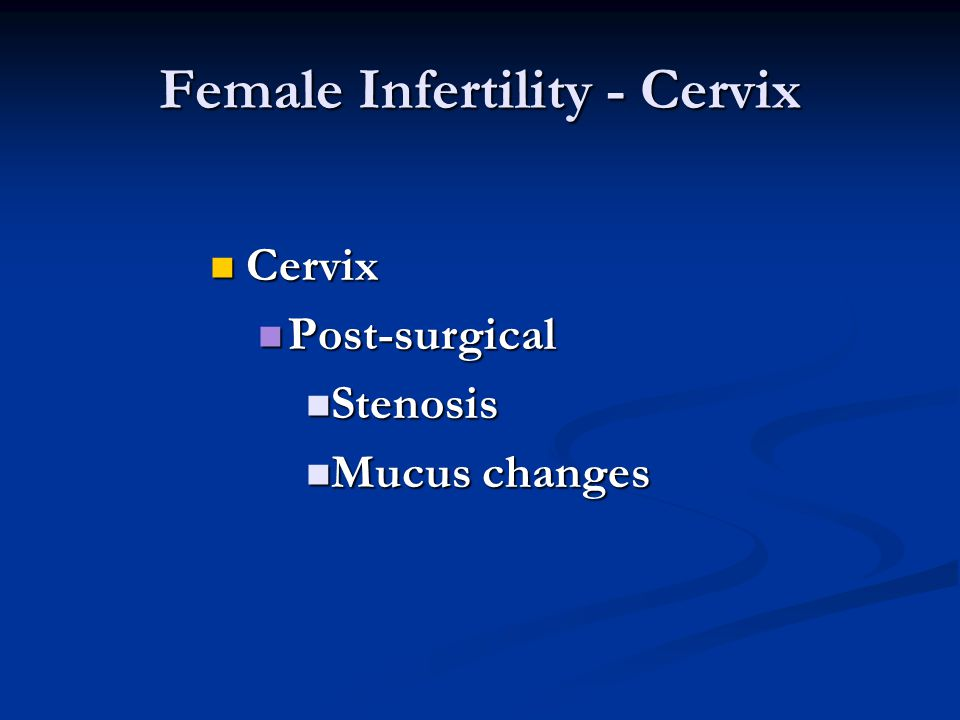 Female Infertility - Cervix