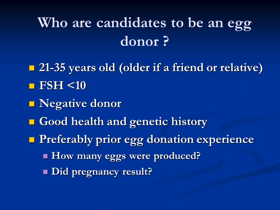 Who are candidates to be an egg donor