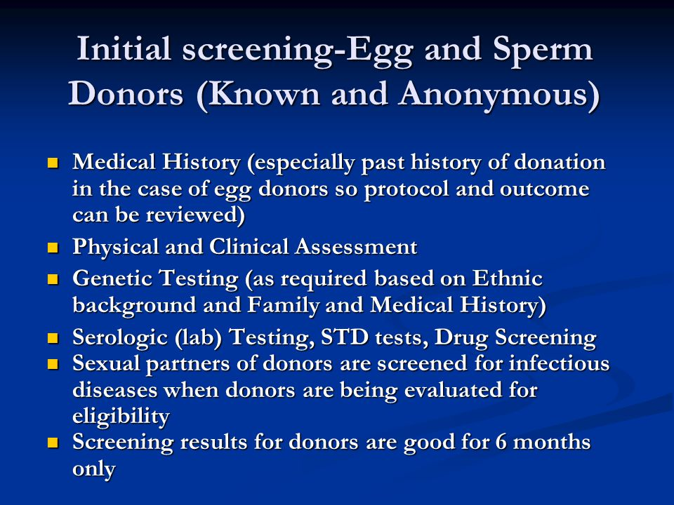 Initial screening-Egg and Sperm Donors (Known and Anonymous)