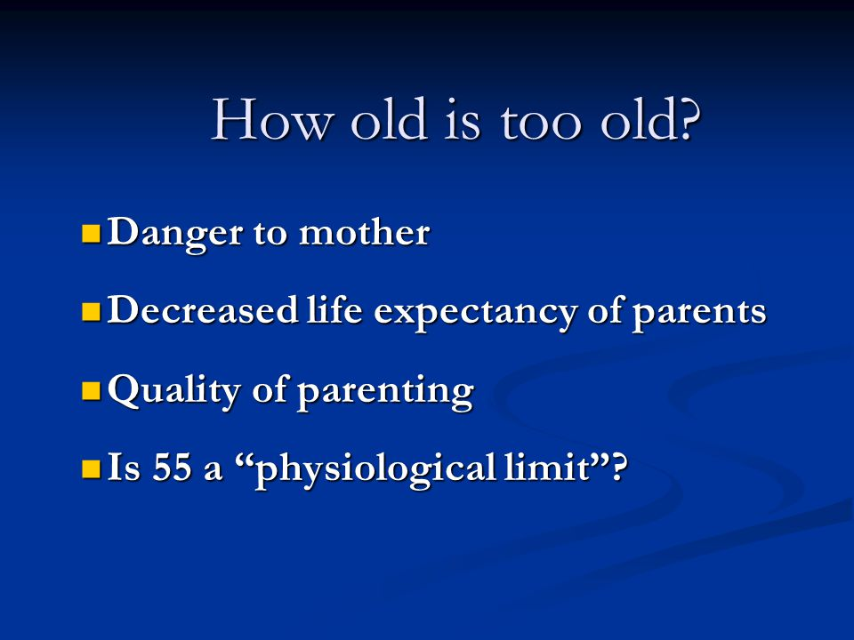 How old is too old Danger to mother