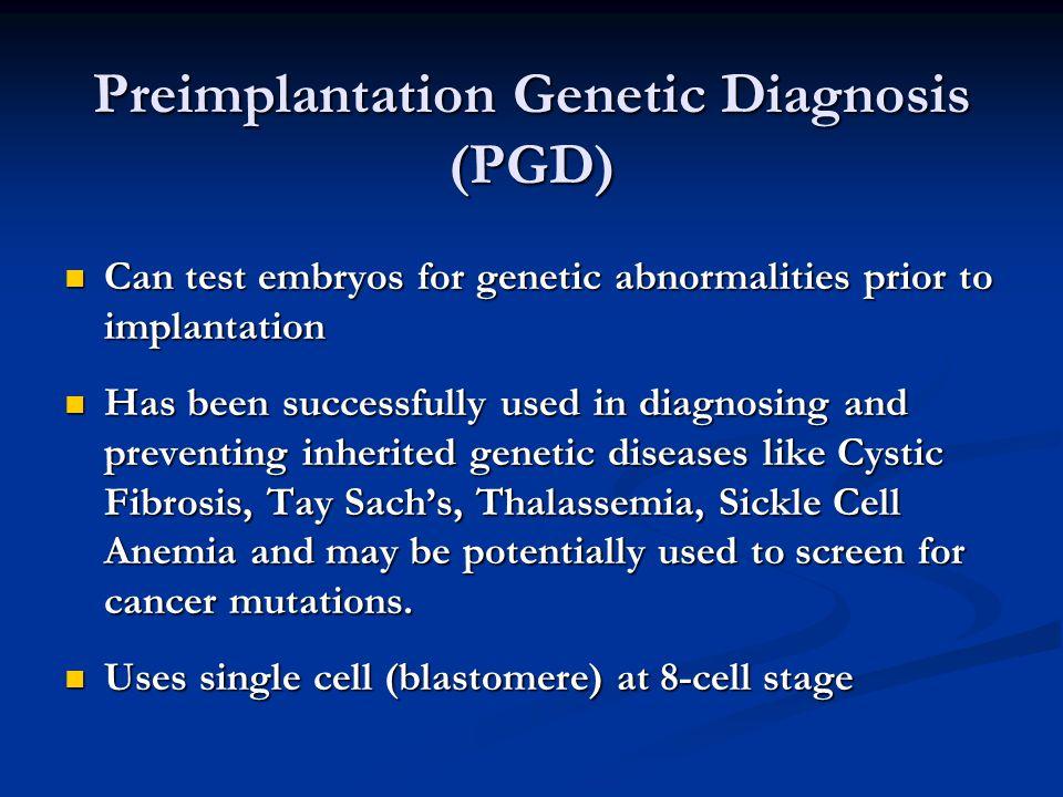 Preimplantation Genetic Diagnosis (PGD)