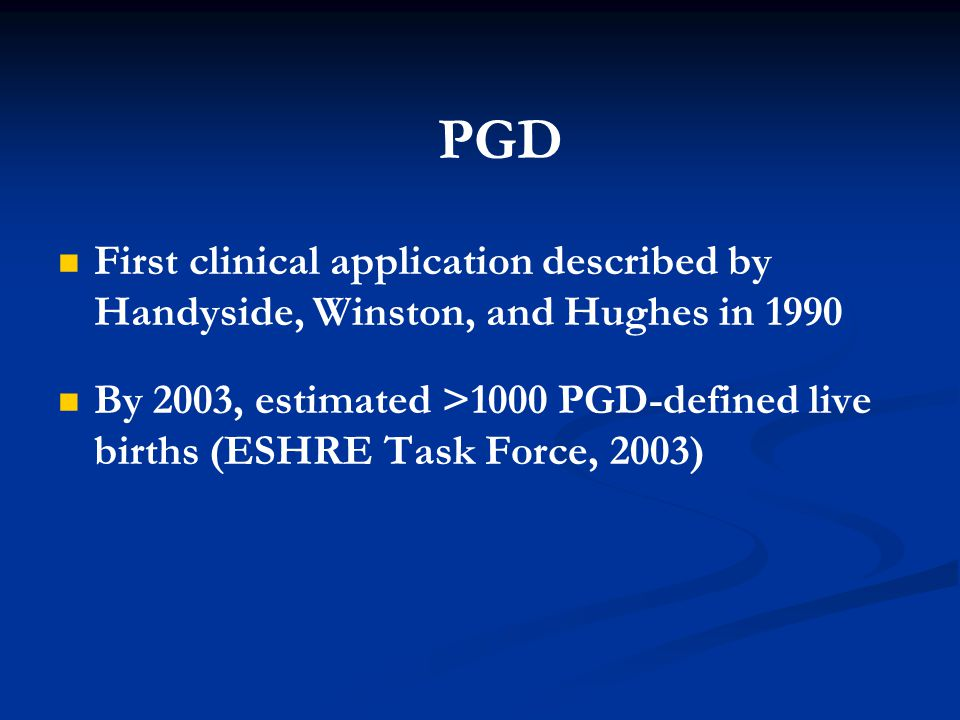 PGD First clinical application described by Handyside, Winston, and Hughes in 1990.
