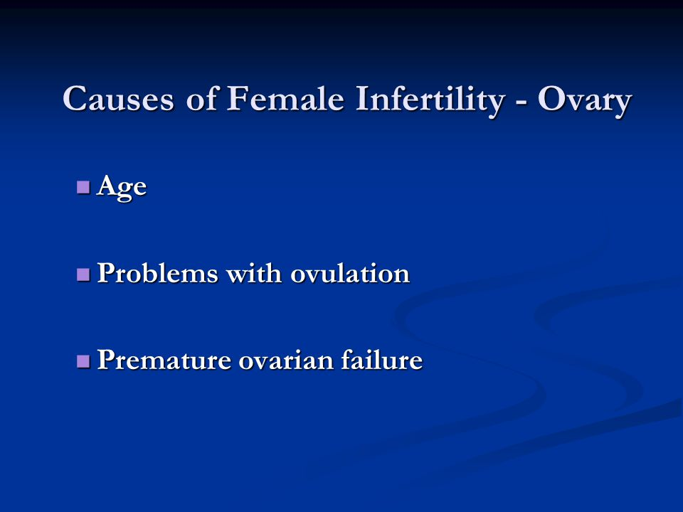 Causes of Female Infertility - Ovary