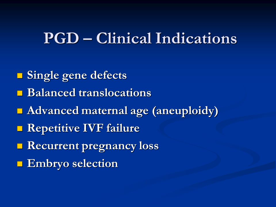 PGD – Clinical Indications