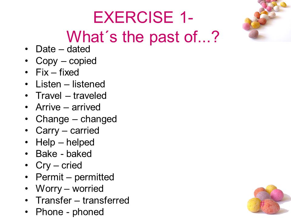 EXERCISE 1- What´s the past of...