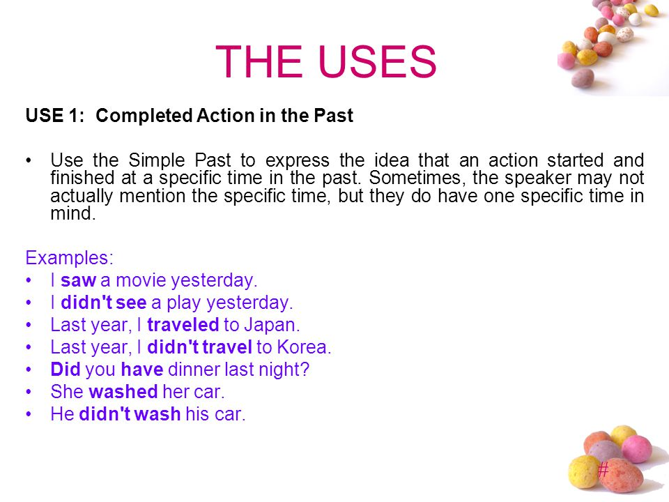 THE USES USE 1: Completed Action in the Past