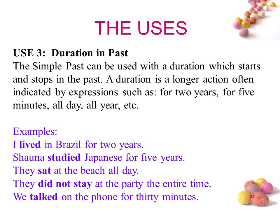 THE USES USE 3: Duration in Past