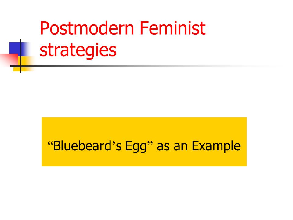 Postmodern Feminist strategies