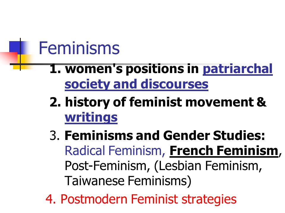 Feminisms 1. women s positions in patriarchal society and discourses