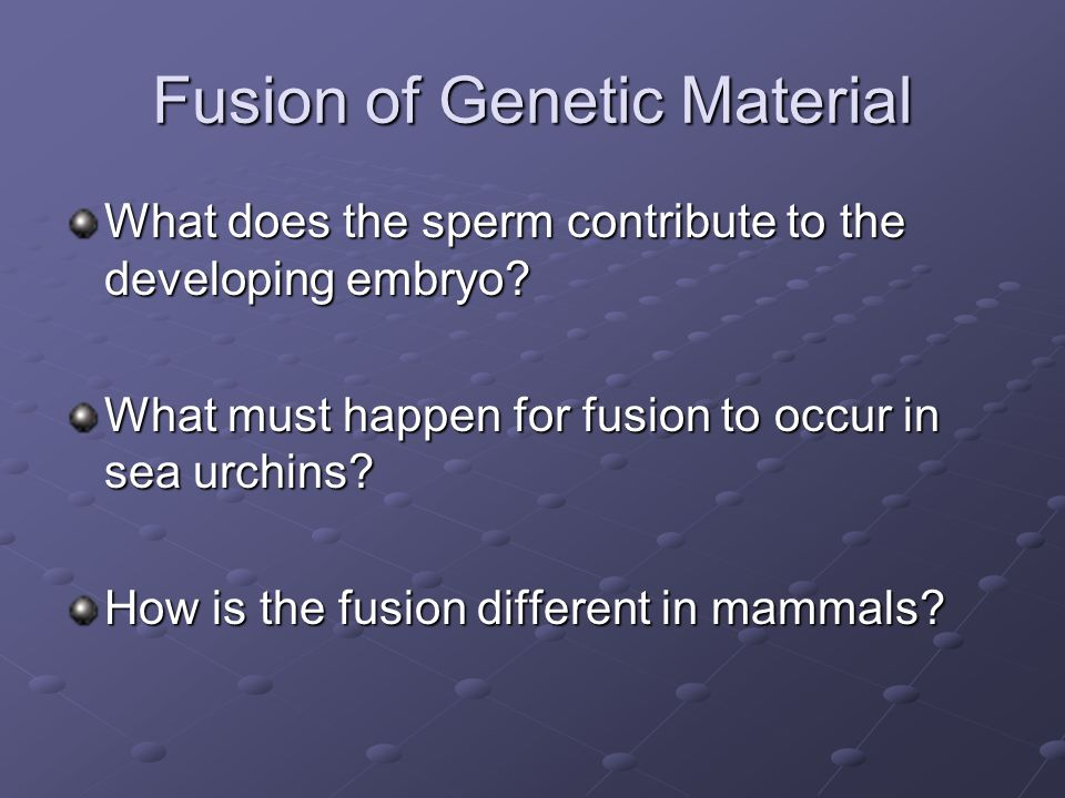 Fusion of Genetic Material