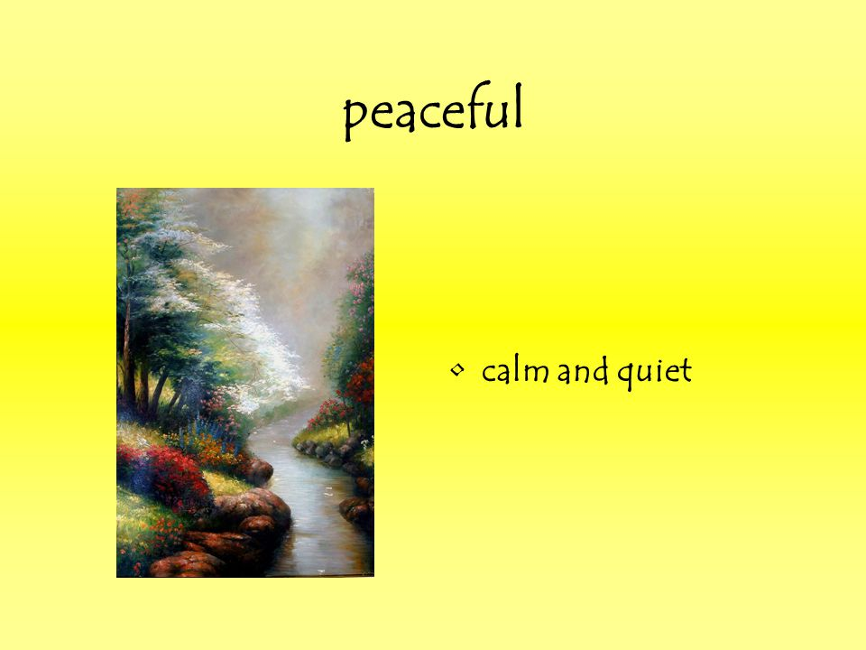peaceful calm and quiet