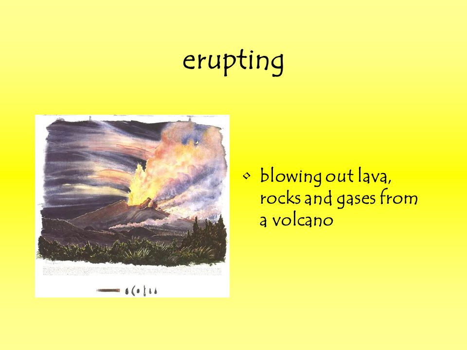 erupting blowing out lava, rocks and gases from a volcano