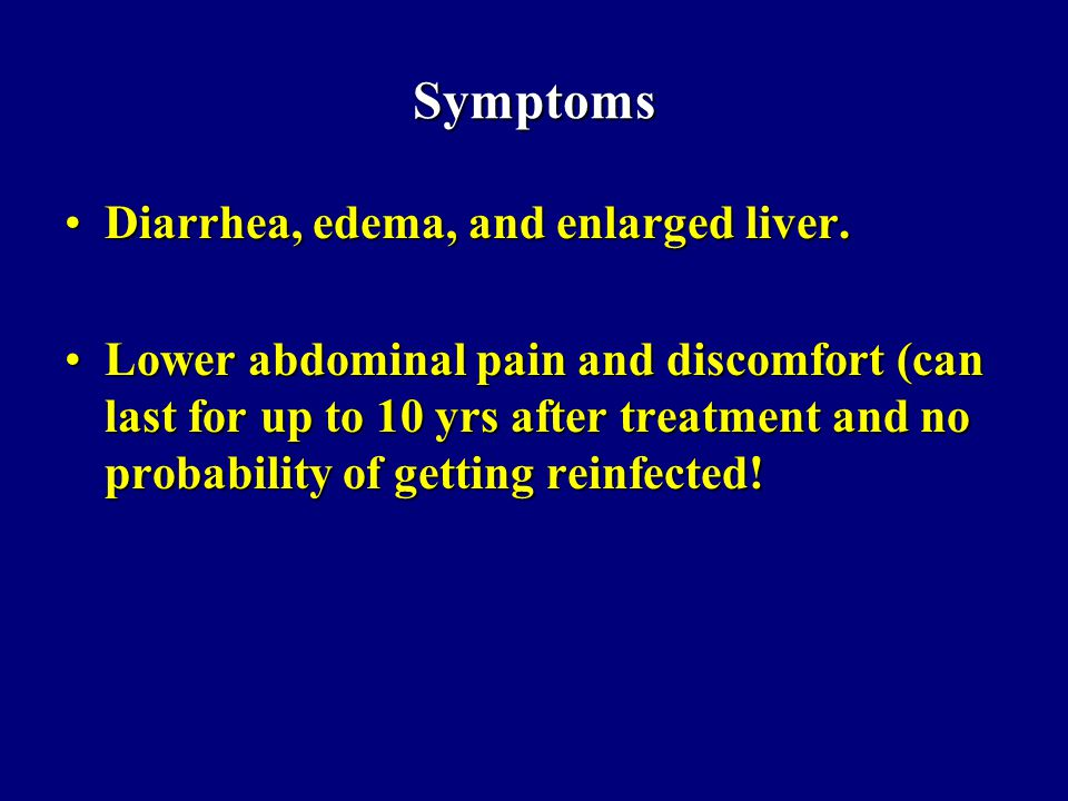 Symptoms Diarrhea, edema, and enlarged liver.