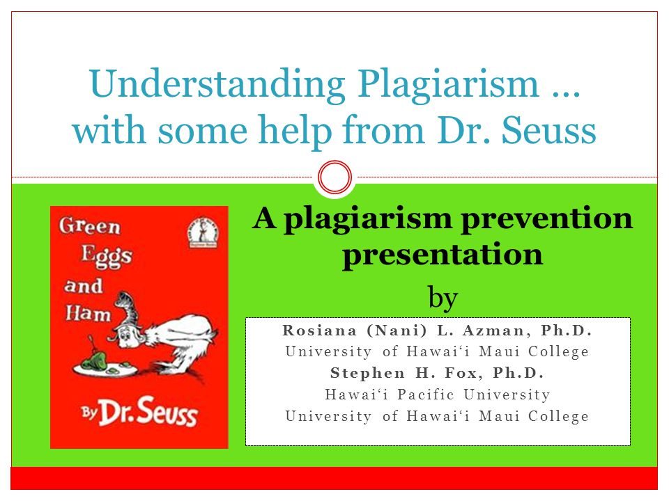Understanding Plagiarism … with some help from Dr. Seuss