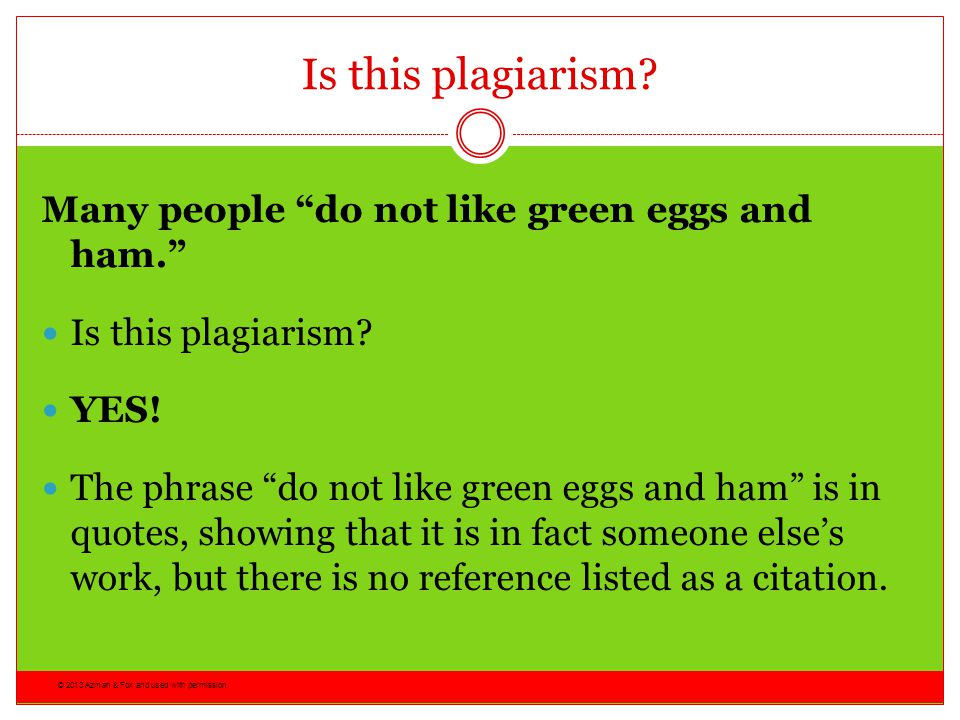 Is this plagiarism Many people do not like green eggs and ham.