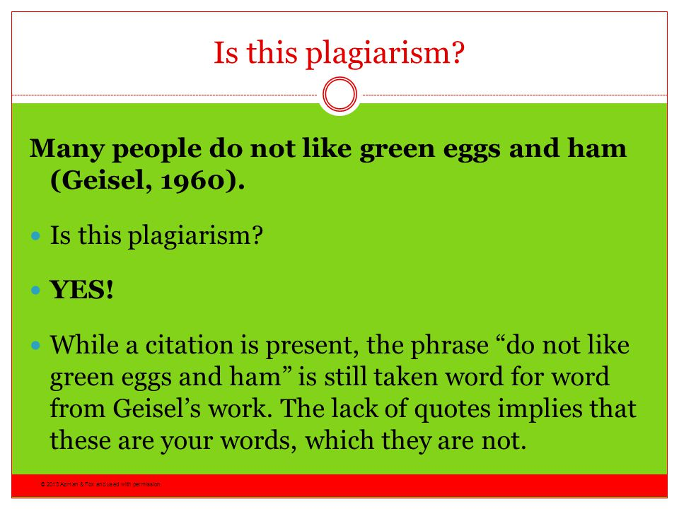 Is this plagiarism Many people do not like green eggs and ham (Geisel, 1960). Is this plagiarism