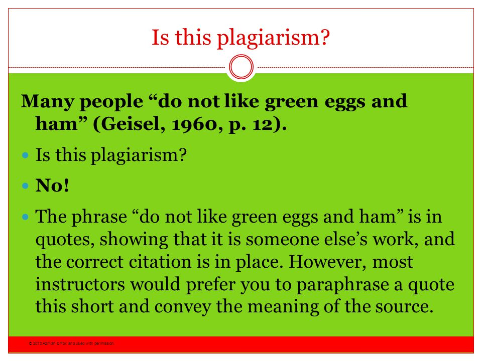 Is this plagiarism Many people do not like green eggs and ham (Geisel, 1960, p. 12). Is this plagiarism