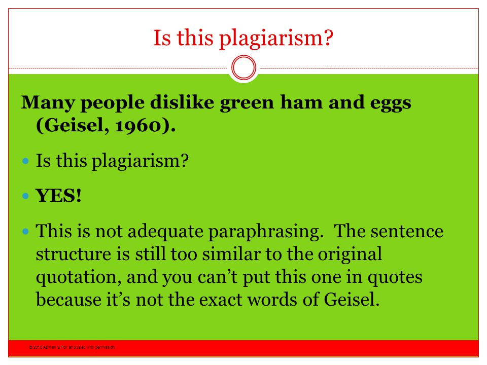 Is this plagiarism Many people dislike green ham and eggs (Geisel, 1960). Is this plagiarism YES!