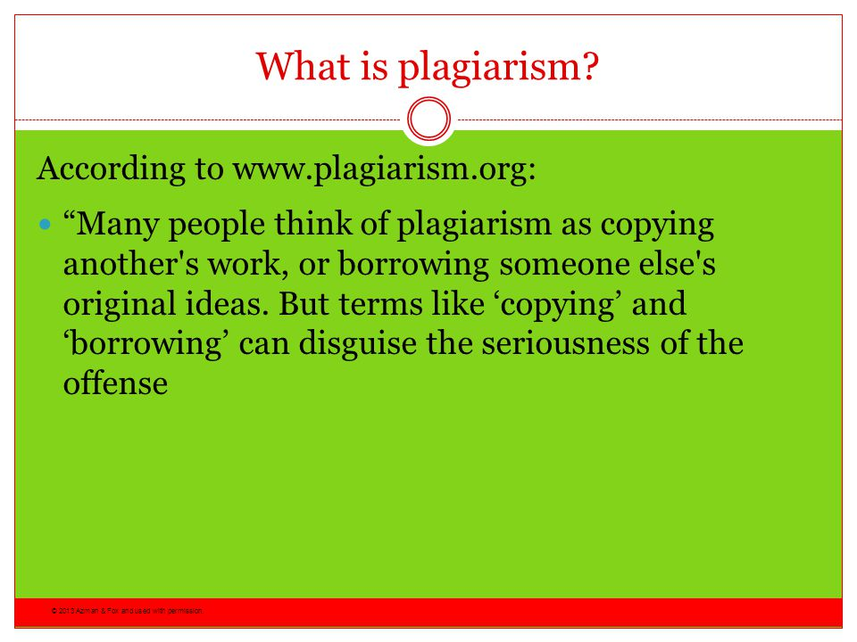 What is plagiarism According to www.plagiarism.org: