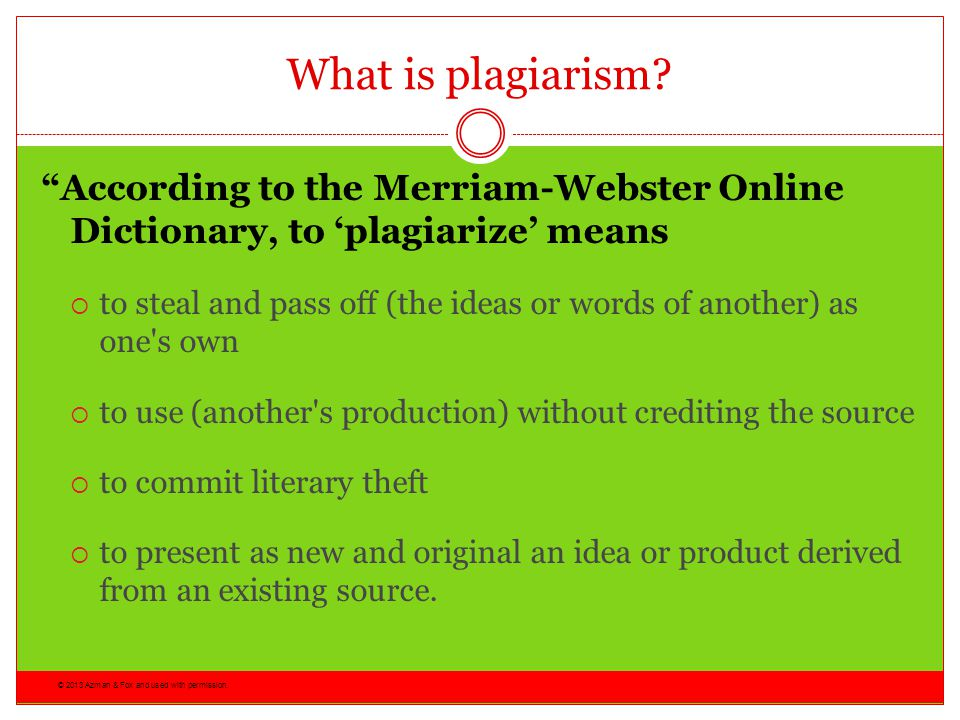 What is plagiarism According to the Merriam-Webster Online Dictionary, to 'plagiarize' means.