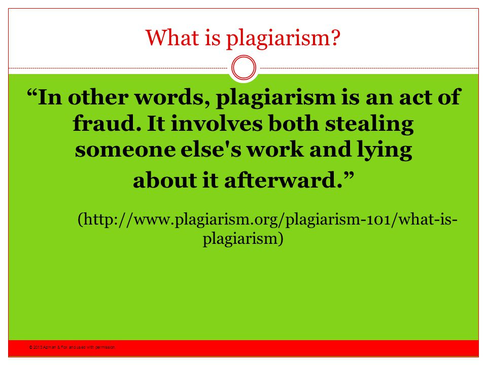 What is plagiarism In other words, plagiarism is an act of fraud. It involves both stealing someone else s work and lying.