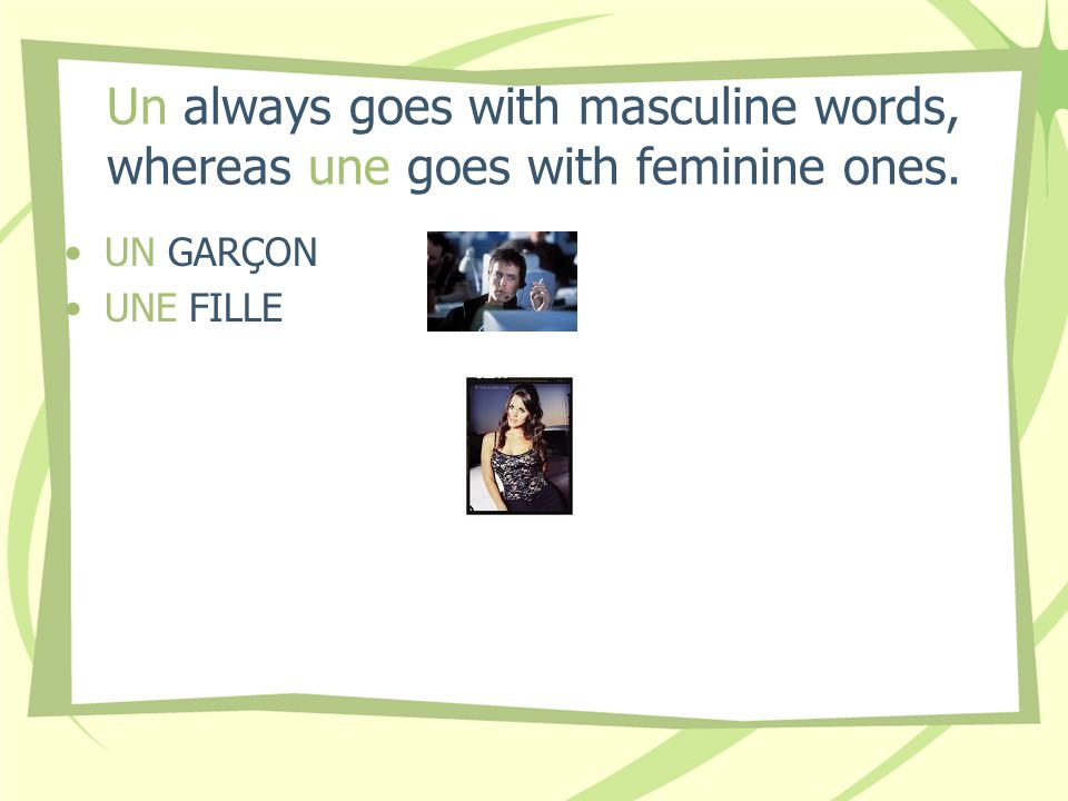 Un always goes with masculine words, whereas une goes with feminine ones.