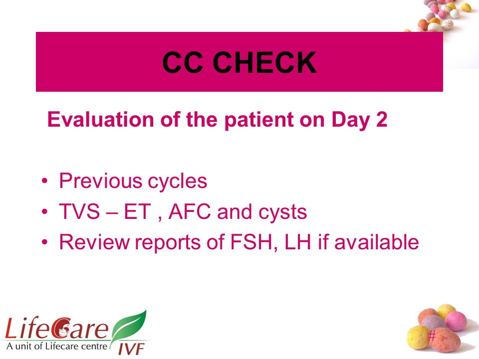 CC CHECK Evaluation of the patient on Day 2 Previous cycles