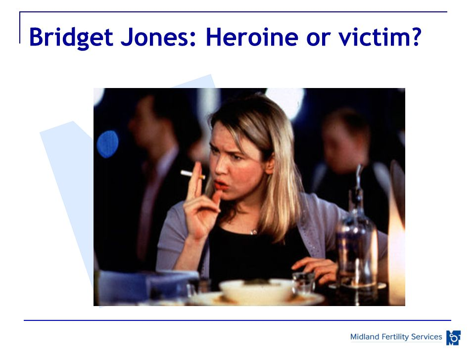 Bridget Jones: Heroine or victim