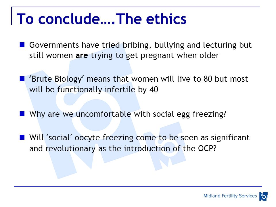 To conclude….The ethics