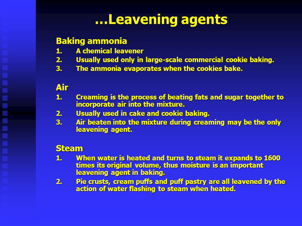 …Leavening agents Baking ammonia Air Steam A chemical leavener
