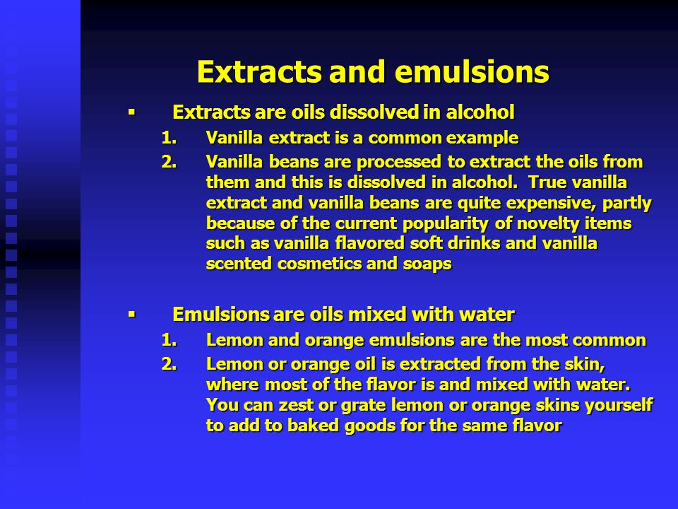 Extracts and emulsions