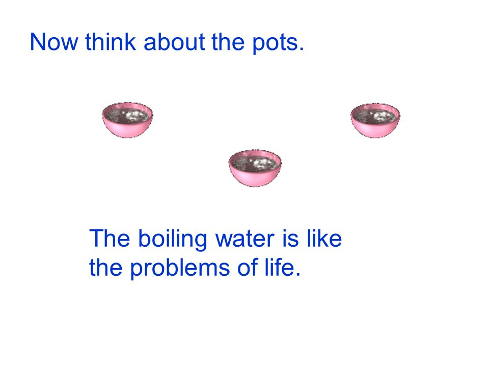 Now think about the pots.